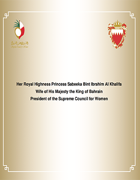 Her Royal Highness Princess Sabeeka Bint Ibrahim Al Khalifa Wife of His Majesty the King of Bahrain  President of the Supreme Council for Women